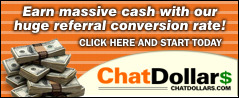 ChatDollars - Earn massive cash with our huge referral conversion rate! Click Here